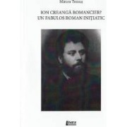 Ion Creanga romancier Un fabulos roman initiatic - Mircea Tomus