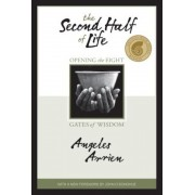 The Second Half of Life: Opening the Eight Gates of Wisdom, Paperback
