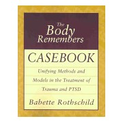 Body Remembers Casebook - Unifying Methods and Models in the Treatment of Trauma and PTSD (Rothschild Babette)(Paperback) (9780393704006)