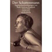 Ruth Andreas-Friedrich - Der Schattenmann. Schauplatz Berlin: Tagebuchaufzeichnungen 1938-1948 (suhrkamp taschenbuch) - Preis vom 11.08.2020 04:46:55 h