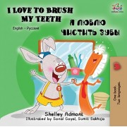 I Love to Brush My Teeth (English Russian Bilingual Book), Paperback/Shelley Admont