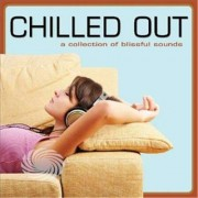 Video Delta Various Artist - Chilled Out A Collection Of Blissful Sounds - CD