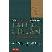 The Complete Book of Tai Chi Chuan: A Comprehensive Guide to the Principles and Practice, Paperback