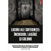 Locuri ale suferintei. Anuarul Institutului de Investigare a Crimelor Comunismului si Memoria Exilului Romanesc. Volumul XIII, 2018/***