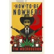 How to be Nowhere par MacGabhann & Tim