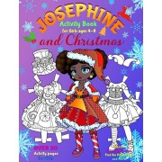 JOSEPHINE and CHRISTMAS: Activity Book for Girls ages 4-8: BLACK and WHITE: Paper Doll with the Dresses, Mazes, Color by Numbers, Match the Pic, Paperback/Elena Yalcin