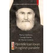 Parintele Ioan Iovan in oglinzi paralele/Marius Vasileanu