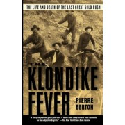 The Klondike Fever: The Life and Death of the Last Great Gold Rush, Paperback
