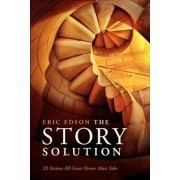 The Story Solution: 23 Actions All Great Heroes Must Take, Paperback