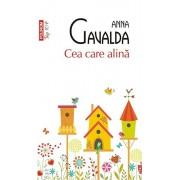 Cea care alina (Top 10+)/Anna Gavalda
