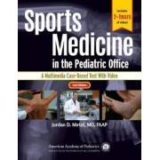 Sports Medicine in the Pediatric Office: A Multimedia Case-Based Text with Video, Paperback (2nd Ed.)