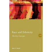 Race and Ethnicity: The Key Concepts, Paperback/Amy Ansell