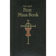 First Mass Book: An Easy Way of Participating at Mass for Boys and Girls, Hardcover/Catholic Book Publishing & Icel