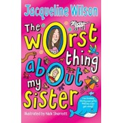 Worst Thing About My Sister, Paperback/Jacqueline Wilson