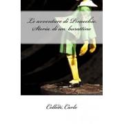 Le Avventure Di Pinocchio. Storia Di Un Burattino, Paperback/Collodi Carlo