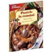 Pastele la romani ed. chiosc . Retete de Post si pentru masa de Inviere