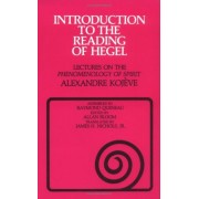 Introduction to the Reading of Hegel: Lectures on the ``Phenomenology of Spirit``, Paperback