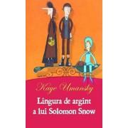 Lingura de argint a lui Solomon Snow/Kaye Umansky