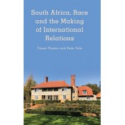 South Africa, Race and the Making of International Relations, Paperback/Vineet Thakur