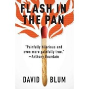 Flash in the Pan: Life and Death of an American Restaurant, Paperback/David Blum