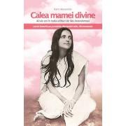 Calea mamei divine. 40 de ani in India alaturi de Ma Anandamayi (eBook)