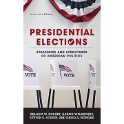Presidential Elections Strategies and Structures of American Polit...