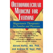 Orthomolecular Medicine for Everyone: Megavitamin Therapeutics for Families and Physicians, Hardcover