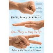Rock, Paper, Scissors: Game Theory in Everyday Life, Paperback