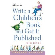 How to Write a Children's Book and Get It Published, Paperback/Barbara Seuling