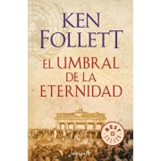 El Umbral de la Eternidad (the Century 3) / Edge of Eternity (the Century, Book 3), Paperback/Ken Follett