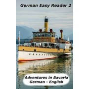 German Easy Reader 2: Adventures in Bavaria, Paperback/Brian Smith