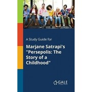A Study Guide for Marjane Satrapi's Persepolis: The Story of a Childhood, Paperback/Cengage Learning Gale
