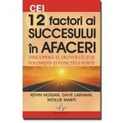 CEI 12 FACTORI AI SUCCESULUI IN AFACERI.