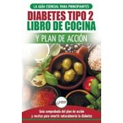 Diabetes tipo 2 libro de cocina y plan de accin: gua esencial para revertir la diabetes de forma natural + recetas de dietas saludables (Libro en es, Paperback/Jennifer Louissa