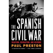 The Spanish Civil War: Reaction, Revolution, and Revenge, Paperback
