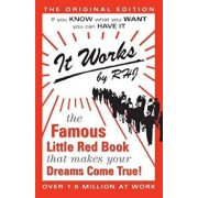 It Works: The Original Edition: The Famous Little Red Book That Makes Your Dreams Come True, Paperback/Rhj