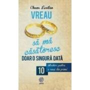 Vreau sa ma casatoresc doar o singura data - Chana Levitan