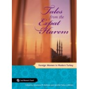 Tales from the Expat Harem - Foreign Women in Modern Turkey (Ashman Anastasia M.)(Paperback) (9781580051552)
