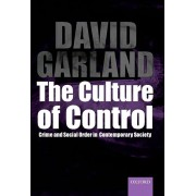 Culture of Control. Crime and Social Order in Contemporary Society, Paperback/David Garland