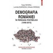 Demografia Romaniei in perioada postbelica (1948-2015)/Traian Rotariu , Luminita Dumanescu , Mihaela Haragus