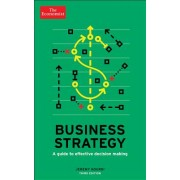 Business Strategy: A Guide to Effective Decision-Making