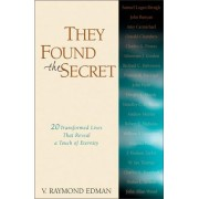They Found the Secret: Twenty Lives That Reveal a Touch of Eternity