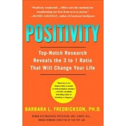 Positivity: Top-Notch Research Reveals the 3-To-1 Ratio That Will Change Your Life, Paperback/Barbara Fredrickson