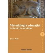 Metodologia educatiei. Schimbari de paradigme
