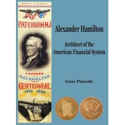 Alexander Hamilton: Architect of the American Financial System, Hardcover