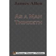 As a Man Thinketh (Chump Change Edition), Paperback