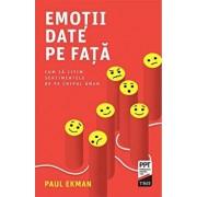 Emotii date pe fata. Cum sa citim sentimentele de pe chipul uman/Paul Ekman