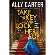 Take the Key and Lock Her Up (Embassy Row, Book 3), Paperback