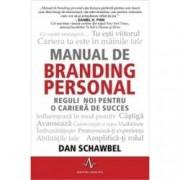 Manual de branding personal. Reguli noi pentru o cariera de succes