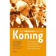 Het inkomen van de koning - Carla van Baalen, Paul Bovend'eert, Mark van Twist, e.a.